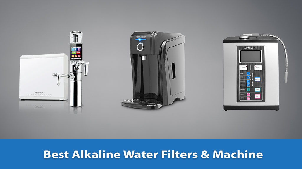 Best Alkaline Water Filters and Machine, Alkaline Water Filters and Machine, Alkaline Water Filters and Machine Reviews