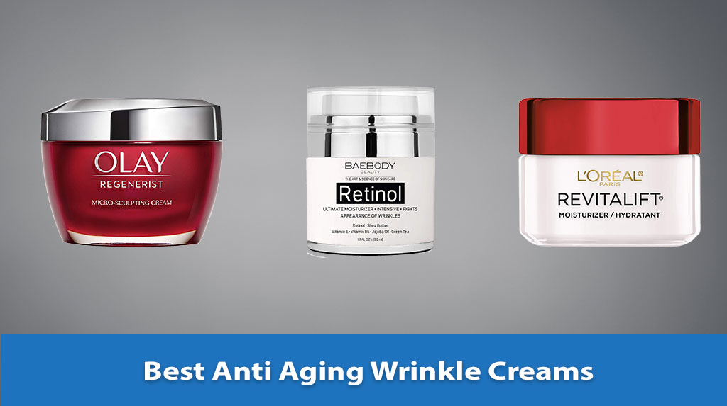 Best Anti Aging Wrinkle Creams