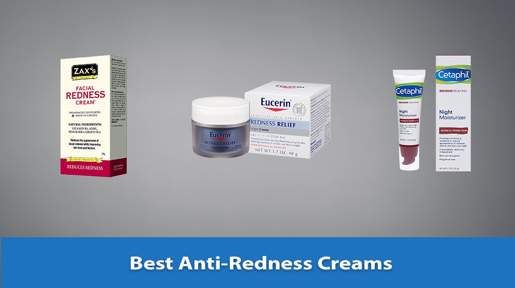 Best Anti Redness Creams, Anti Redness Creams Reviews, Anti Redness Creams