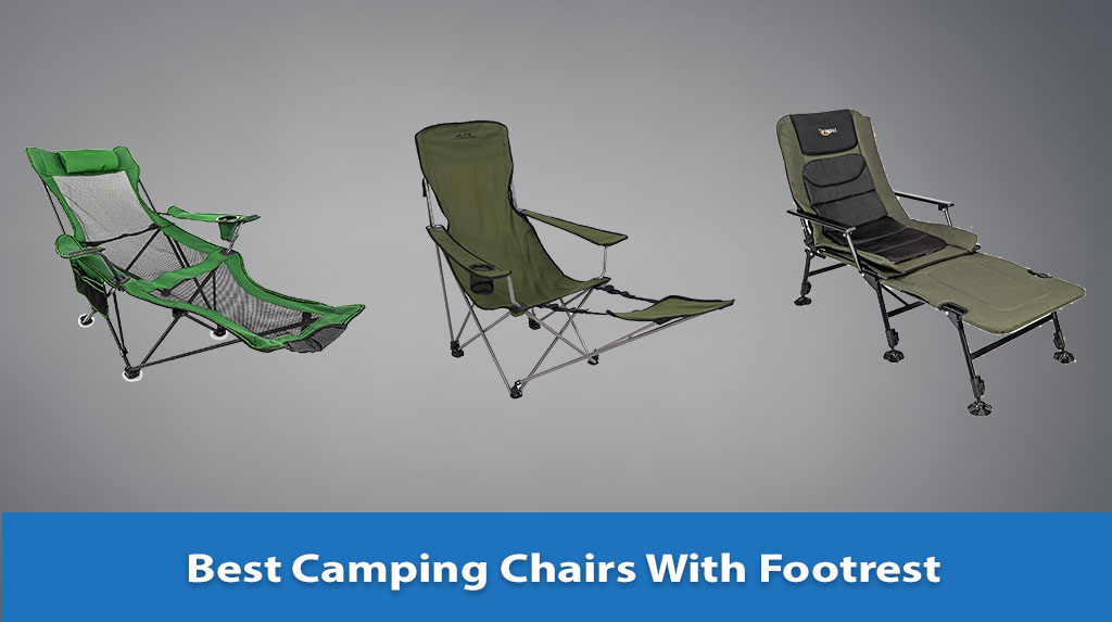 Best Camping Chairs With Footrest