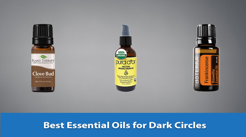 Best Essential Oils for Dark Circles, Essential Oils for Dark Circles, Essential Oils for Dark Circles Reviews