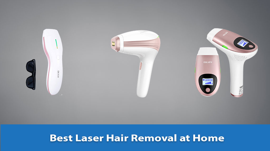 Best Laser Hair Removal at Home Devices, Laser Hair Removal at Home Devices Reviews