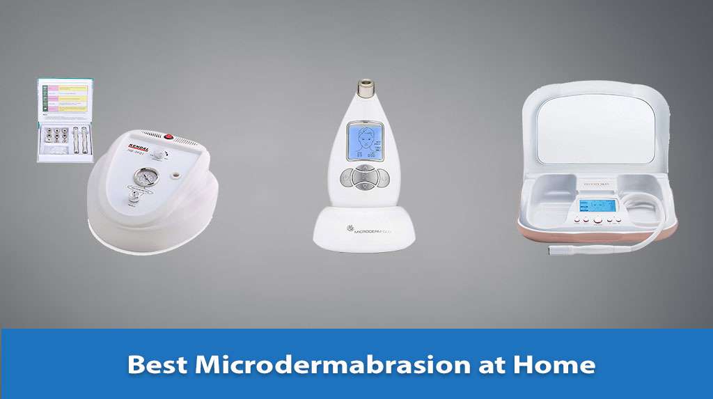 Best Microdermabrasion at Home Machines (with Reviews)