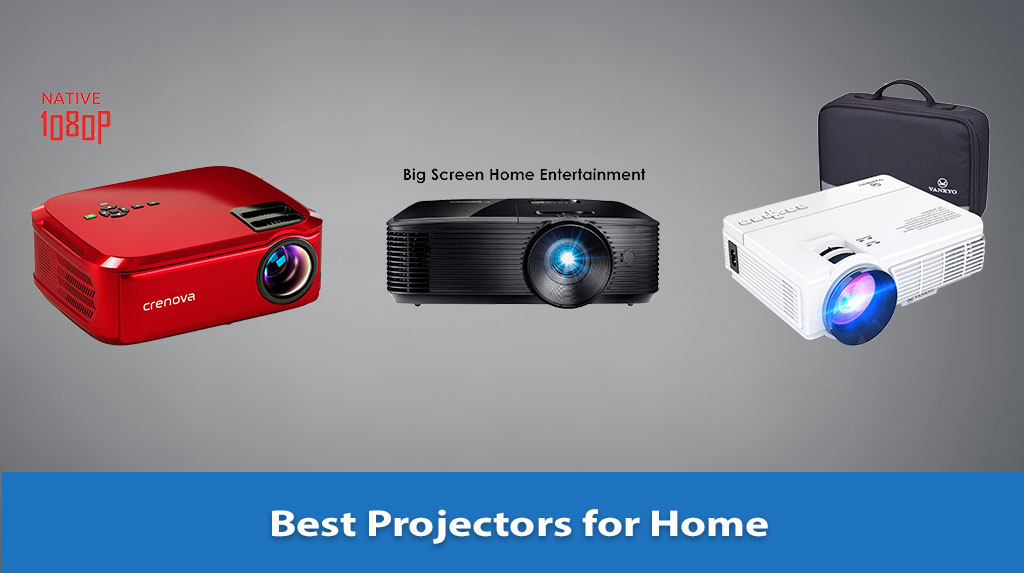 Best Projectors for Home