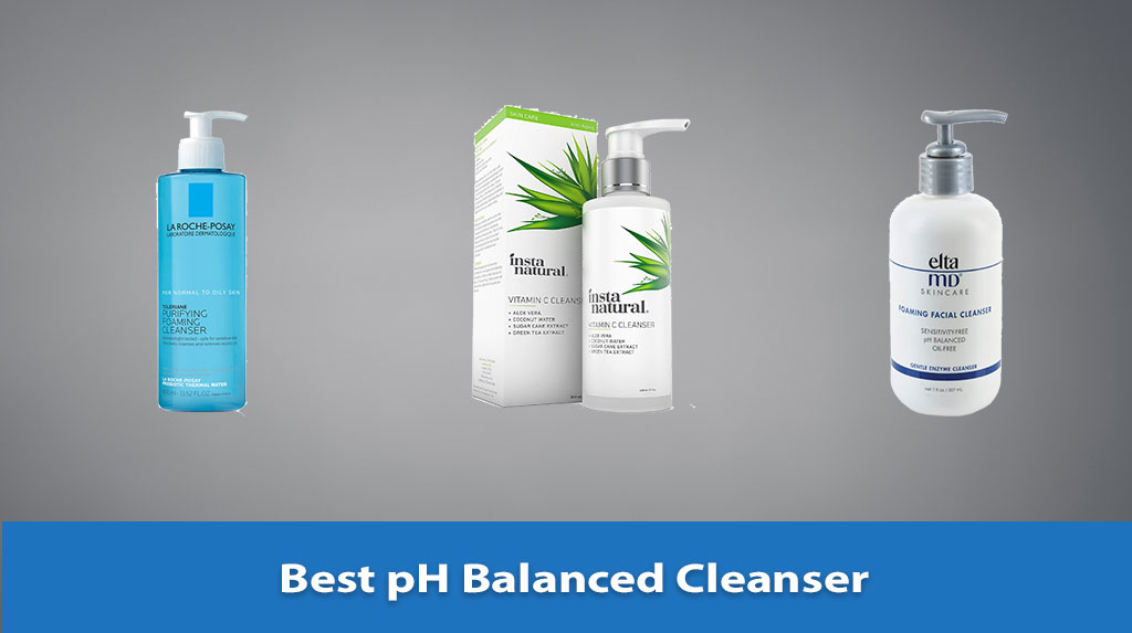Best pH Balanced Cleanser, pH Balanced Cleanser, pH Balanced Cleanser Reviews
