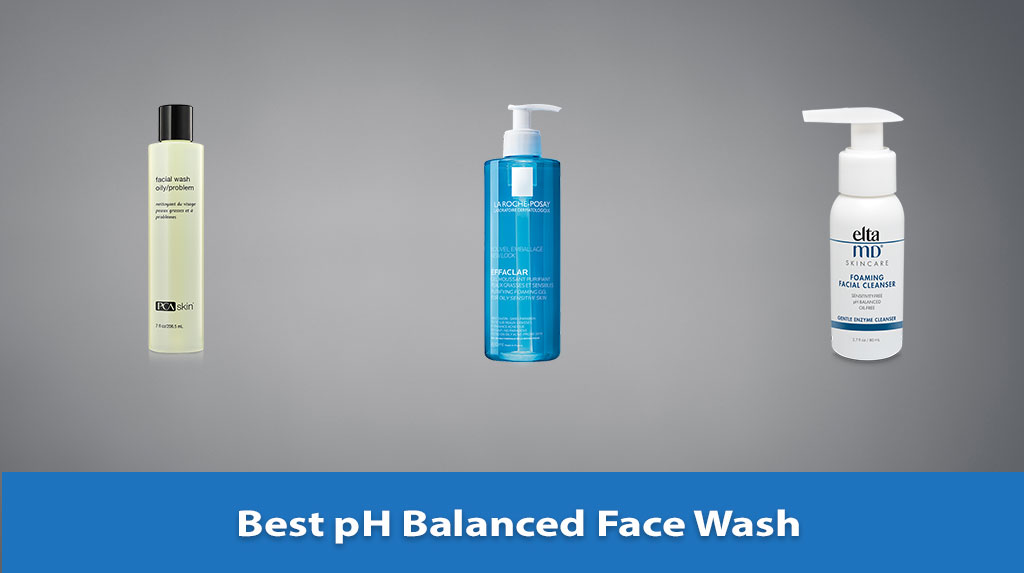 Best pH Balanced Face Wash, pH Balanced Face Wash, pH Balanced Face Wash Reviews